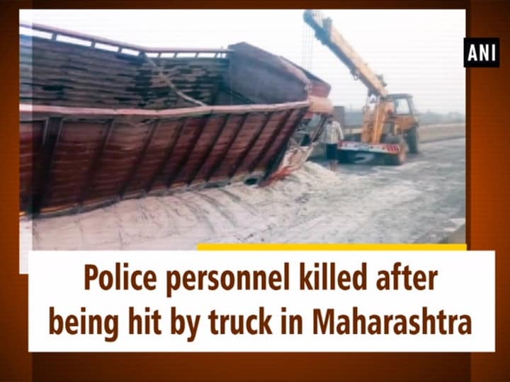 Police personnel killed after being hit by truck in Maharashtra