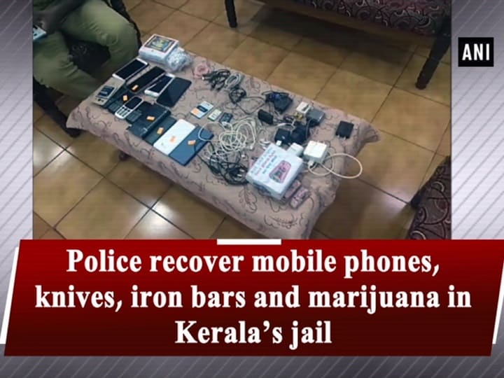 Police recover mobile phones, knives, iron bars and marijuana in Kerala's jail