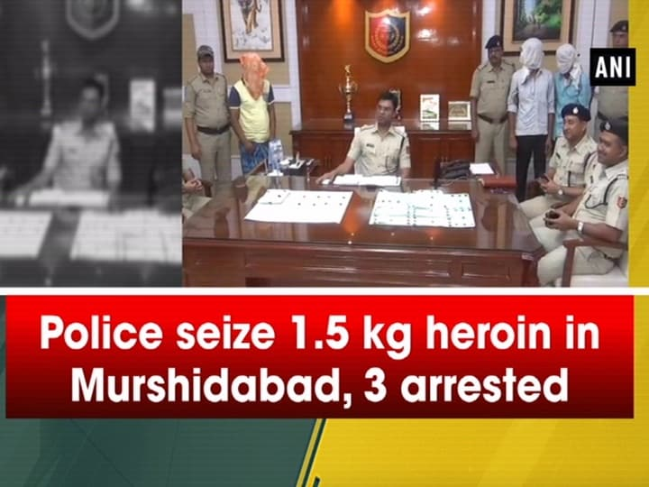 Police seize 1.5 kg heroin in Murshidabad, 3 arrested
