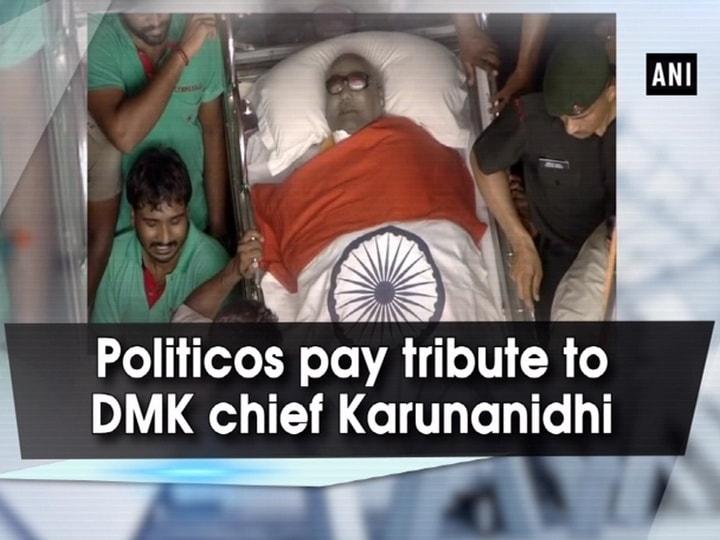 Politicos pay tribute to DMK chief Karunanidhi