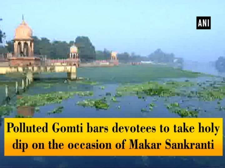 Polluted Gomti bars devotees to take holy dip on the occasion of Makar Sankranti