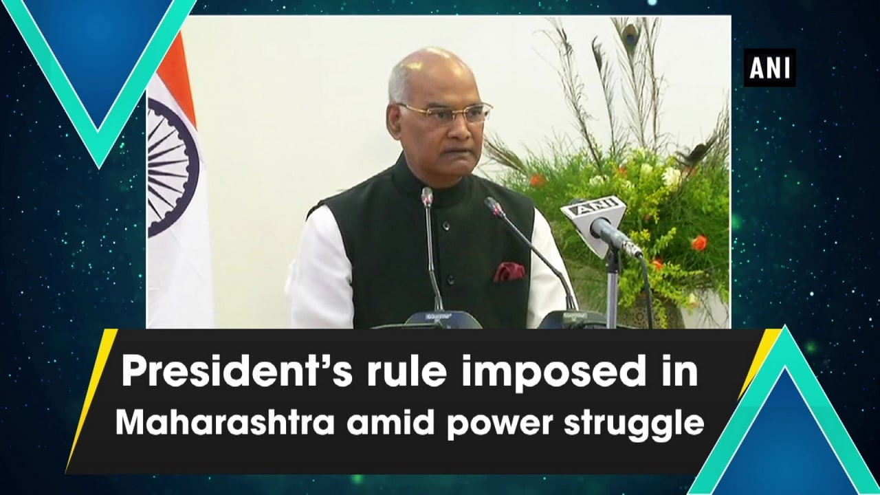 President's rule imposed in Maharashtra amid power struggle
