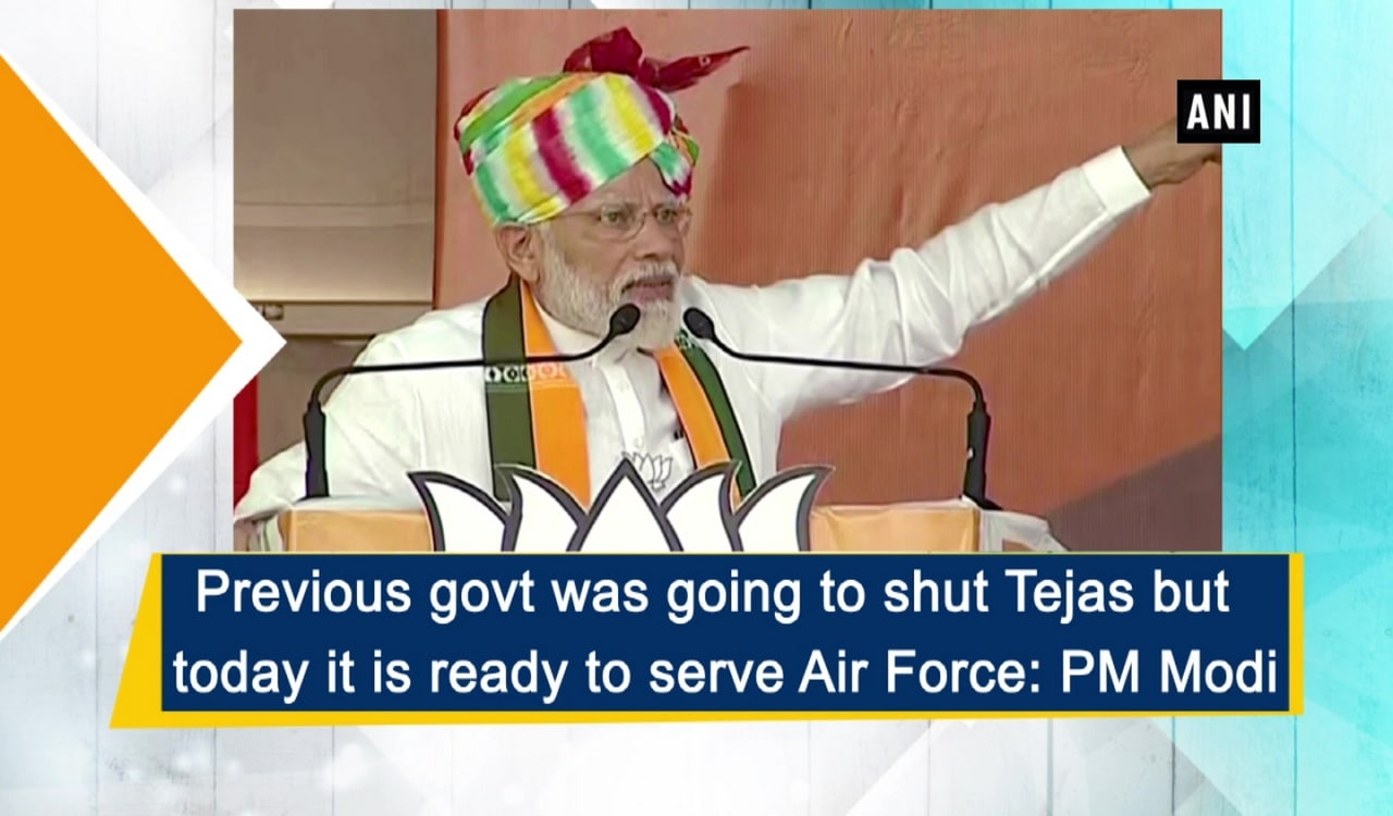 Previous govt was going to shut Tejas but today it is ready to serve Air Force: PM Modi