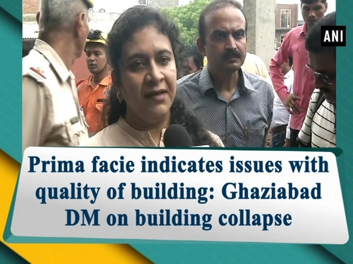 Prima facie indicates issues with quality of building: Ghaziabad DM on building collapse