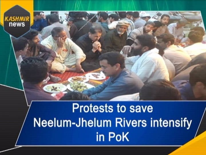 Protests to save Neelum-Jhelum Rivers intensify in PoK