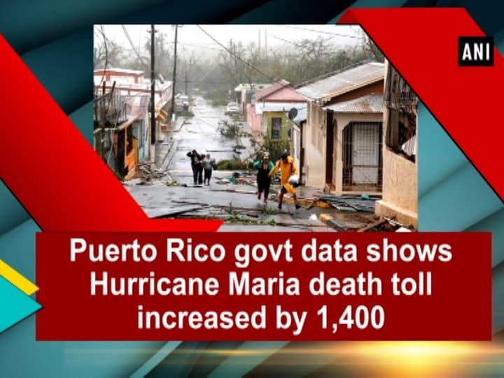 Puerto Rico govt data shows Hurricane Maria death toll increased by 1,400