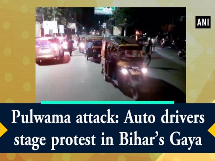 Pulwama attack: Auto drivers stage protest in Bihar's Gaya