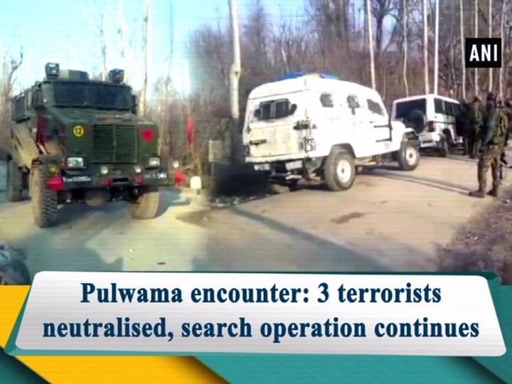 Pulwama encounter: 3 terrorists neutralised, search operation continues