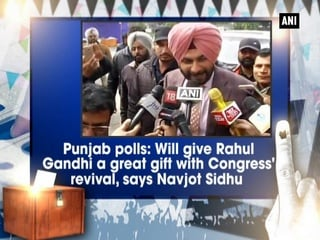 Punjab polls: Will give Rahul Gandhi a great gift with Congress' revival, says Navjot Sidhu