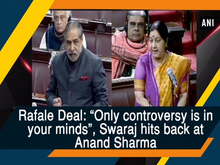 """Rafale Deal: """"Only controversy is in your minds"""", Swaraj hits back at Anand Sharma"""