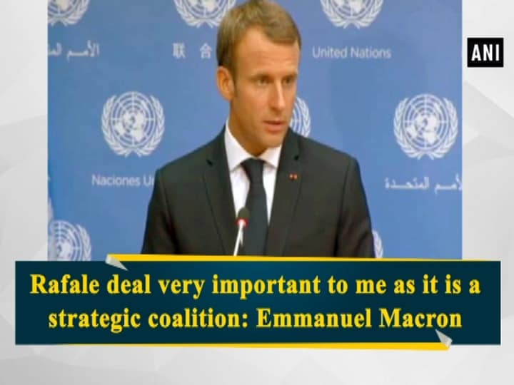Rafale deal very important to me as it is a strategic coalition: Emmanuel Macron