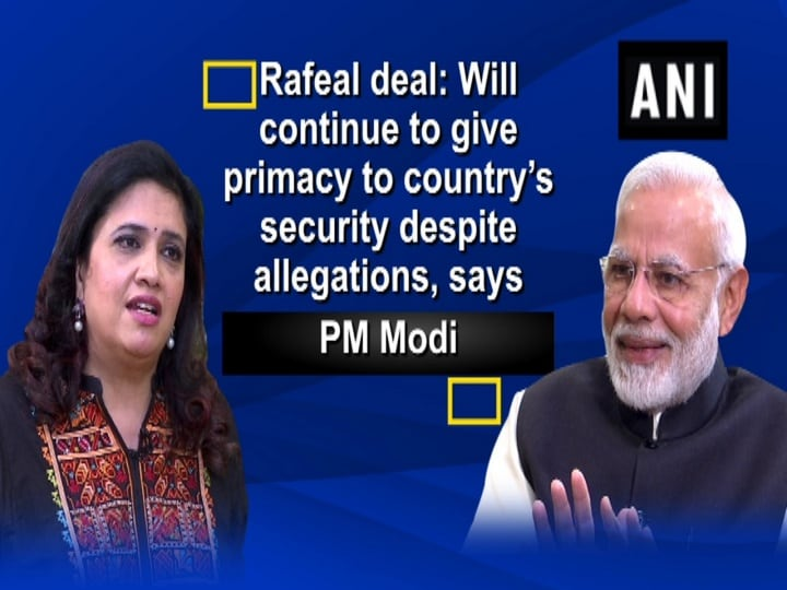 Rafeal deal: Will continue to give primacy to country's security despite allegations, says PM Modi
