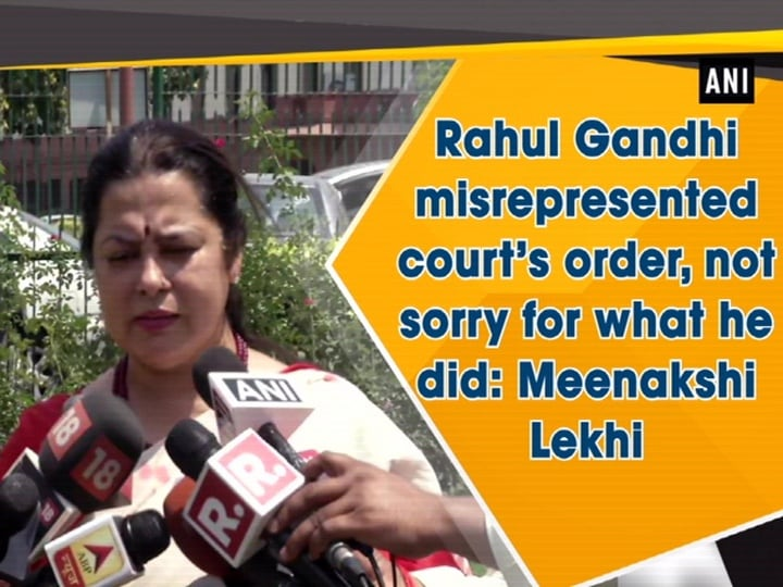 Rahul Gandhi misrepresented court's order, not sorry for what he did: Meenakshi Lekhi