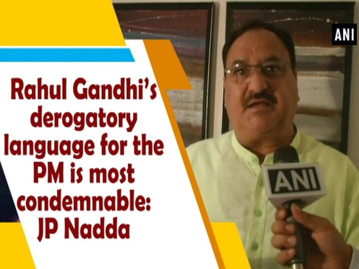 Rahul Gandhi's derogatory language for the PM is most condemnable: JP Nadda