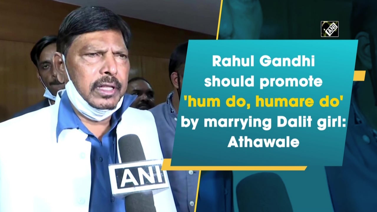 Rahul Gandhi should promote 'hum do, humare do' by marrying Dalit girl: Athawale
