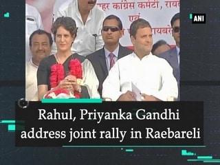 Rahul, Priyanka Gandhi address joint rally in Raebareli
