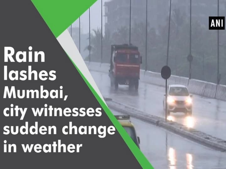 Rain lashes Mumbai, city witnesses sudden change in weather
