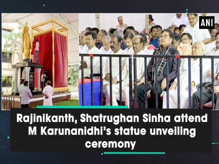 Rajinikanth, Shatrughan Sinha attend M Karunanidhi's statue unveiling ceremony