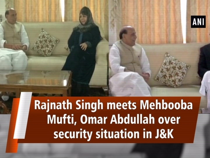 Rajnath Singh meets Mehbooba Mufti, Omar Abdullah over security situation in J and K