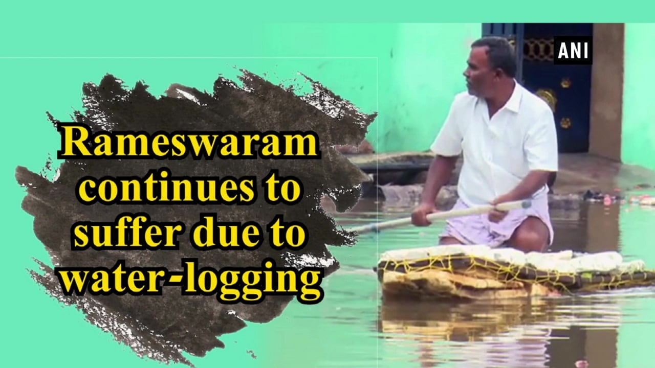 Rameswaram continues to suffer due to water-logging