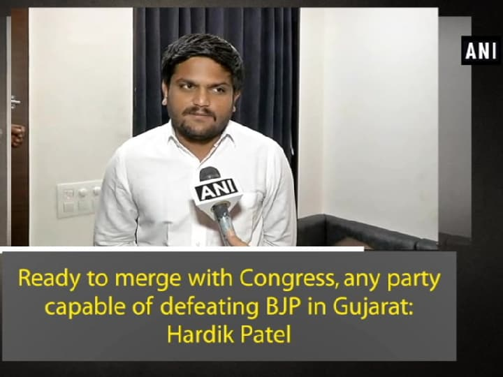 Ready to merge with Congress, any party capable of defeating BJP in Gujarat: Hardik Patel