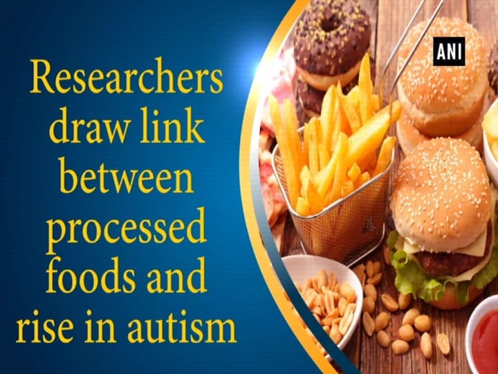 Researchers draw link between processed foods and rise in autism