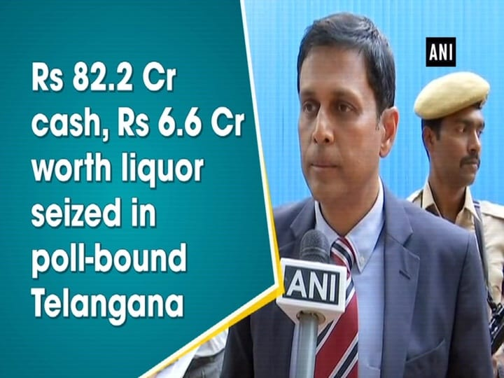 Rs 82.2 Cr cash, Rs 6.6 Cr worth liquor seized in poll-bound Telangana