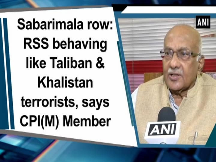 Sabarimala row: RSS behaving like Taliban and Khalistan terrorists, says CPI(M) Member