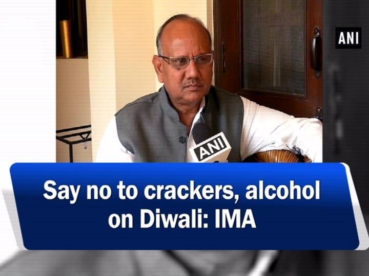 Say no to crackers, alcohol on Diwali: IMA