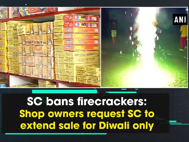 SC bans firecrackers: Shop owners request SC to extend sale for Diwali only