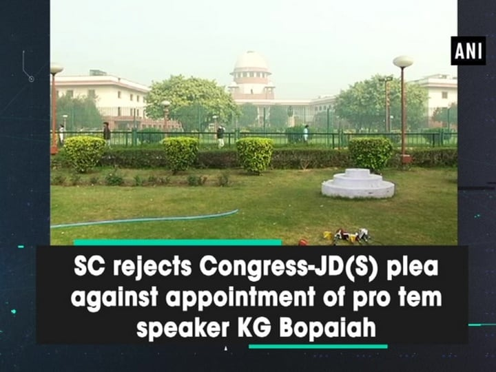 SC rejects Congress-JD(S) plea against appointment of pro tem speaker KG Bopaiah