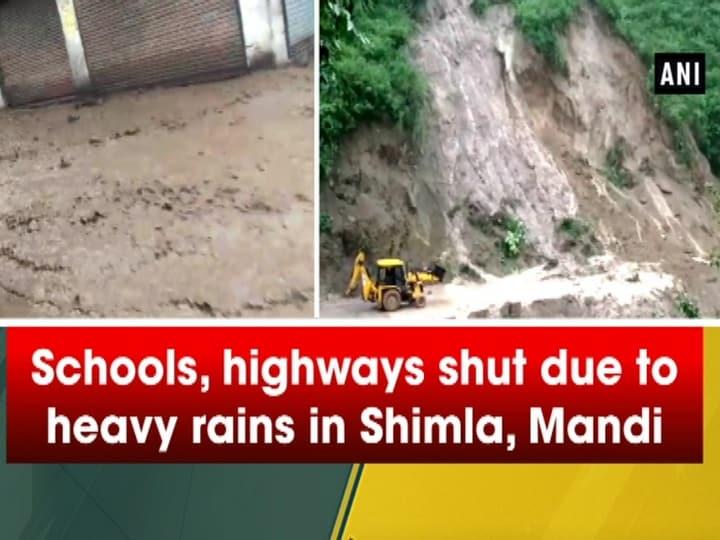 Schools, highways shut due to heavy rains in Shimla, Mandi