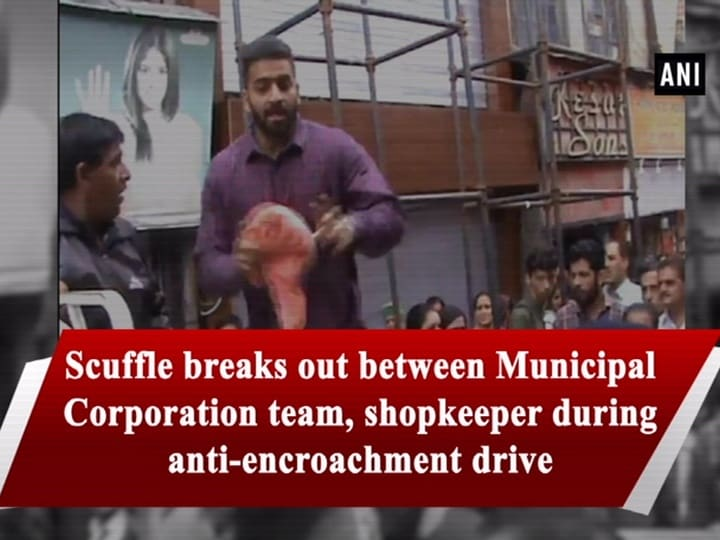 Scuffle breaks out between Municipal Corporation team, shopkeeper during anti-encroachment drive