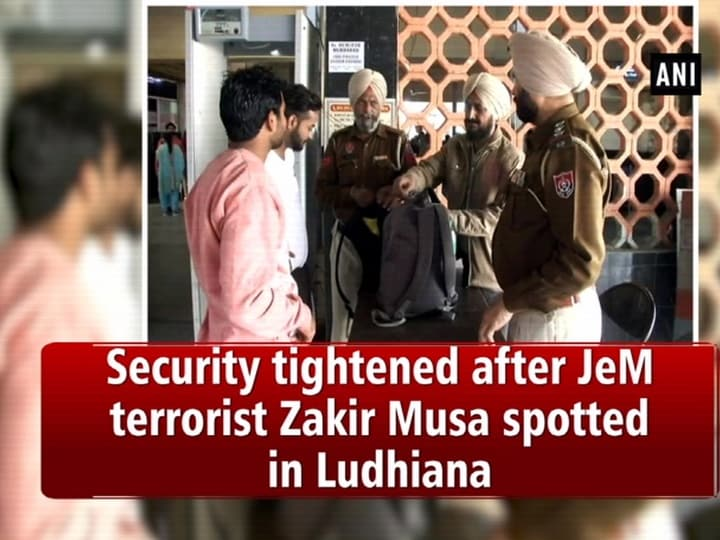 Security tightened after JeM terrorist Zakir Musa spotted in Ludhiana