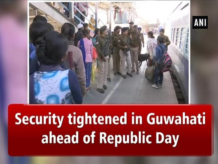 Security tightened in Guwahati ahead of Republic Day
