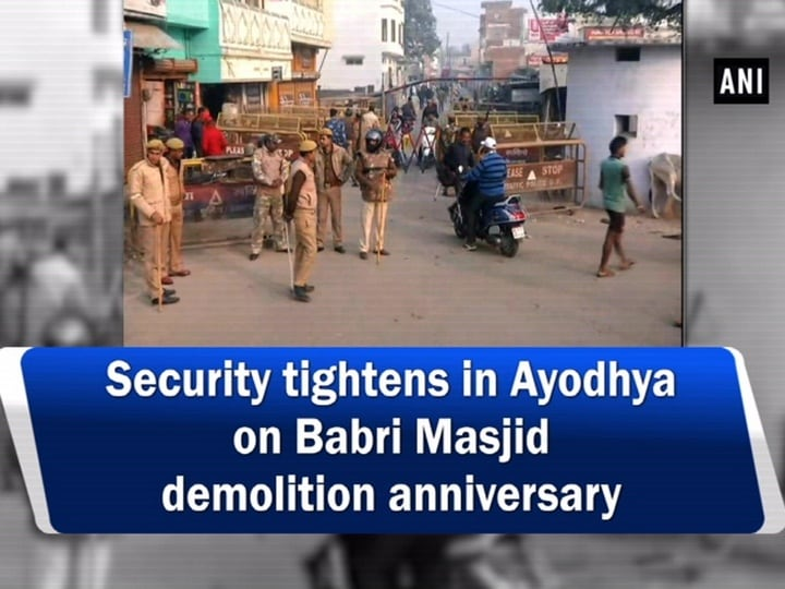 Security tightens in Ayodhya on Babri Masjid demolition anniversary
