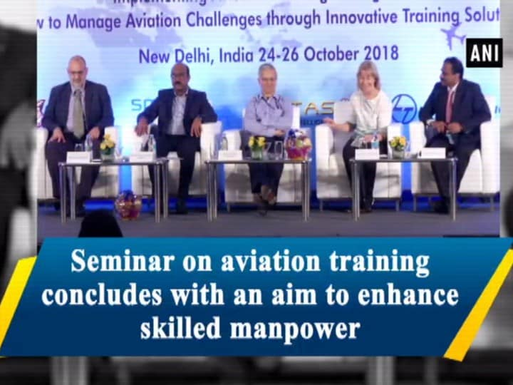 Seminar on aviation training concludes with an aim to enhance skilled manpower