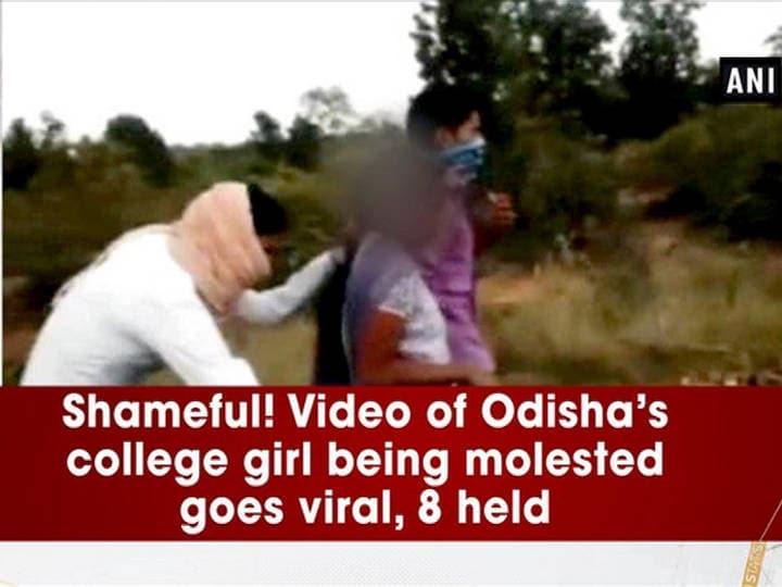 Shameful! Video of Odisha's college girl being molested goes viral, 8 held