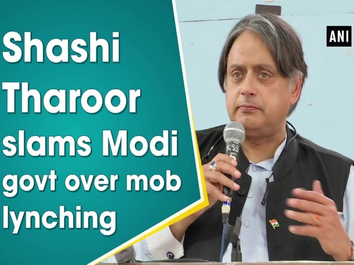 Shashi Tharoor slams Modi govt over mob lynching