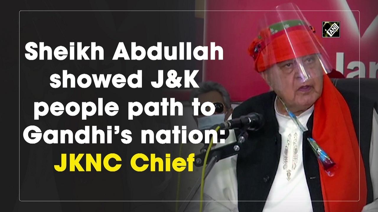 Sheikh Abdullah showed J-K people path to Gandhi's nation: JKNC Chief