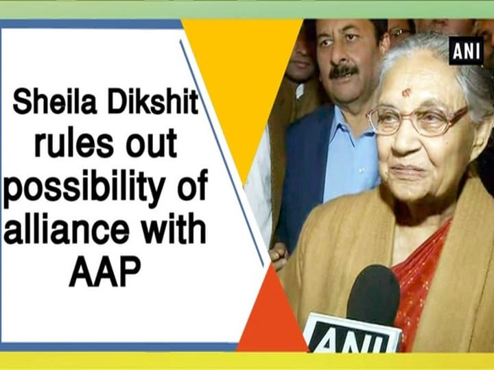 Sheila Dikshit rules out possibility of alliance with AAP