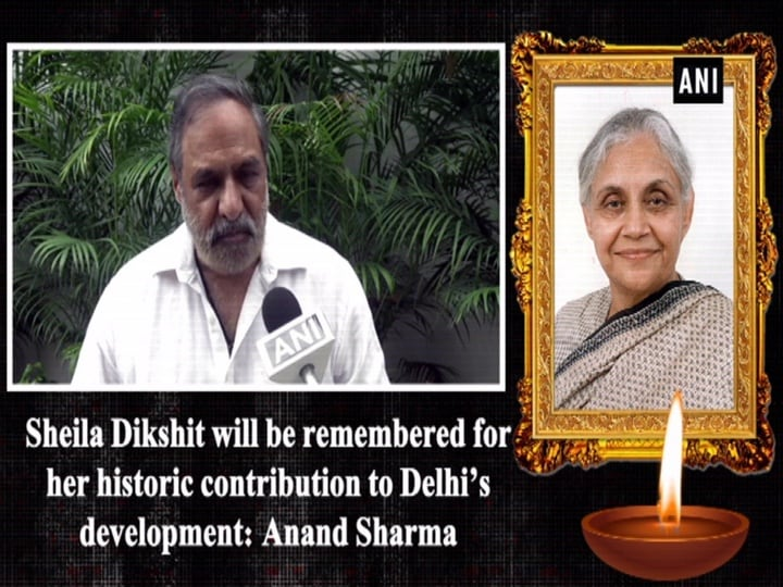 Sheila Dikshit will be remembered for her historic contribution to Delhi's development: Anand Sharma