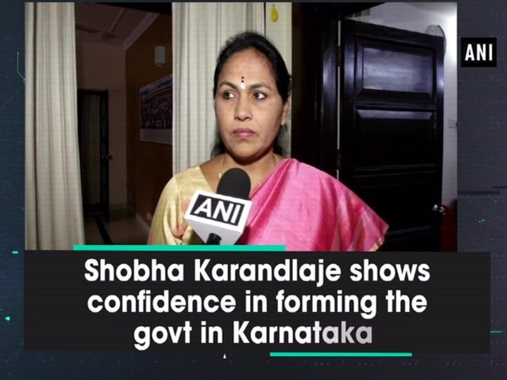 Shobha Karandlaje shows confidence in forming the govt in Karnataka