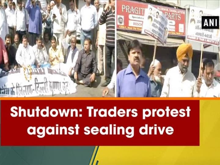Shutdown: Traders protest against sealing drive