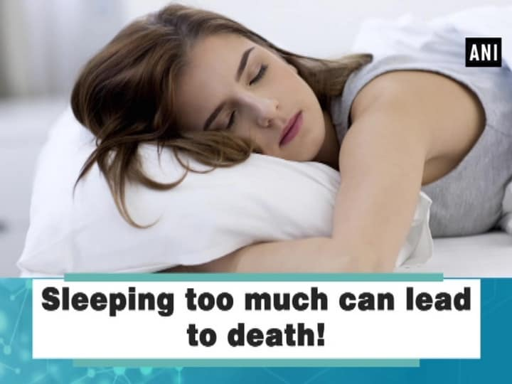 Sleeping too much can lead to death!