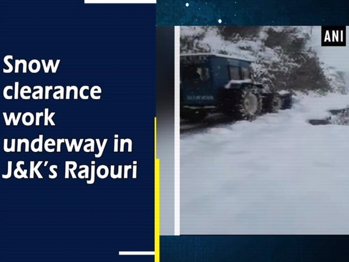 Snow clearance work underway in J and K's Rajouri