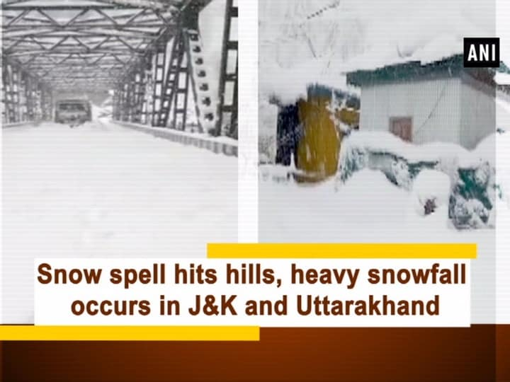 Snow spell hits hills, heavy snowfall occurs in J and K and Uttarakhand