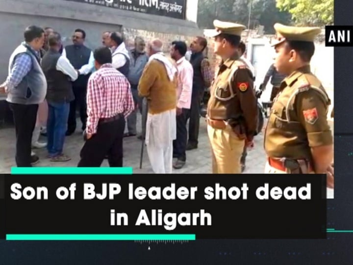 Son of BJP leader shot dead in Aligarh