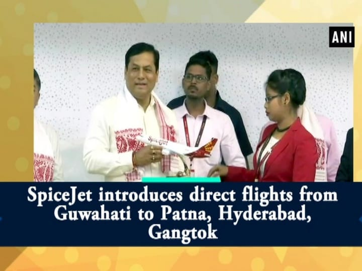 SpiceJet introduces direct flights from Guwahati to Patna, Hyderabad, Gangtok