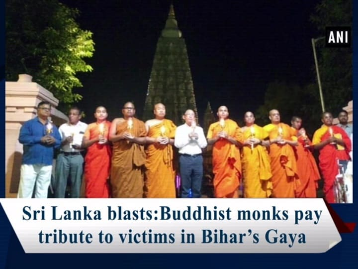 Sri Lanka blasts: Buddhist monks pay tribute to victims in Bihar's Gaya